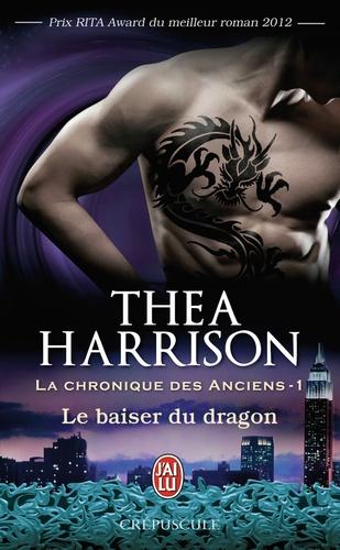 La chronique des anciens Tome 1 Le baiser du dragon