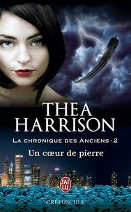 Thea Harrison - La chronique des anciens Tome 2 : Un coeur de pierre.
