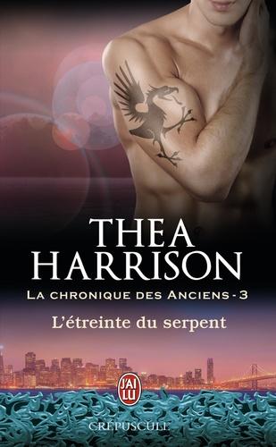 Thea Harrison - La chronique des anciens Tome 3 : L'étreinte du serpent.