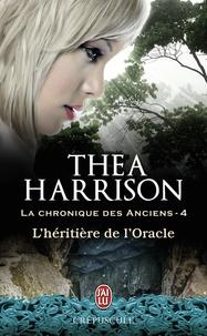 Thea Harrison - La chronique des anciens Tome 4 : L'héritière de l'Oracle.