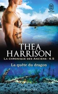 Thea Harrison et Laurence Murphy - La chronique des Anciens (Tome 6.5) - La quête du dragon.