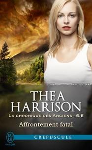 Thea Harrison et Laurence Murphy - La chronique des Anciens (Tome 6.6) - Affrontement fatal.