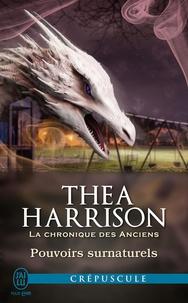 Thea Harrison et Laurence Murphy - La chronique des Anciens (Tome 6.7) - Pouvoirs surnaturels.