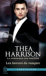 Thea Harrison - La chronique des anciens Tome 7 : Les faveurs du vampire.