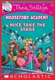 Thea Stilton - Mice Take the Stage (Thea Stilton Mouseford Academy #7).