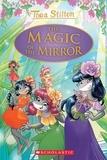 Thea Stilton - The Magic of the Mirror (Thea Stilton Special Edition #9).