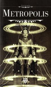Thea von Harbou - Metropolis.