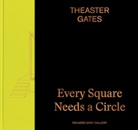 Theaster Gates - Every Square Needs a Circle.