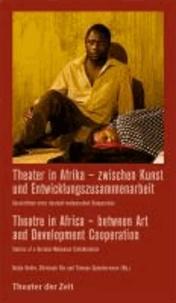 Theater in Afrika - zwischen Kunst und Entwicklungszusammenarbeit - Geschichten einer deutsch-malawischen Kooperation.