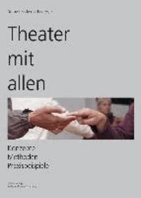 Theater mit allen - Konzepte Methoden Praxisbeispiele.