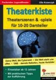 Theaterkiste - Theaterszenen und -spiele für 10-20 Darsteller.
