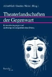 Theaterlandschaften der Gegenwart - Rahmenbedingungen und Zeitbezüge im zeitgenössischen Drama.