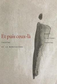 Théâtre de la manufacture et François Bon - Et puis ceux-là.
