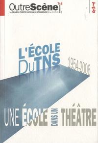 Anne-Françoise Benhamou - OutreScène N° 7 & 8, Mai 2006 : L'école du TNS 1954-2006 - Une école dans un théâtre.