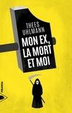Thees Uhlmann - Mon ex, la mort et moi.