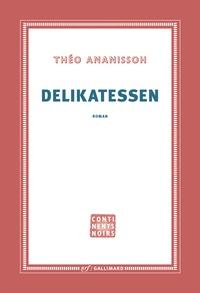 Théo Ananissoh - Delikatessen.