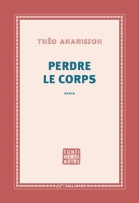 Théo Ananissoh - Perdre le corps.