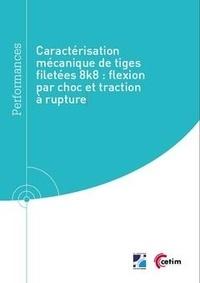 Théo Bernicot - Caractérisation mécanique de tiges filetées 8k8 : flexion par choc et traction à rupture (9Q297).