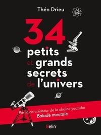 Théo Drieu - 34 petits et grands secrets de l'univers.