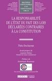 Théo Ducharme - La responsabilité de l'Etat du fait des lois déclarées contraires à la Constitution.