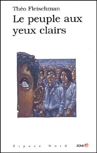 Théo Fleischman - Le peuple aux yeux clairs.