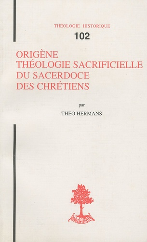 Théo Hermans - Origène, théologie sacrificielle du sacerdoce des chrétiens.