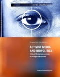 Theo Hug et Wolfgang Sützl - Activist Media and Biopolitics - Critical Media Interventions in the Age of Biopower.