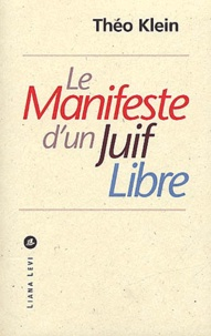 Théo Klein - Le manifeste d'un juif libre.