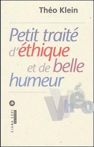Théo Klein - Petit traité d'éthique et de bonne humeur.