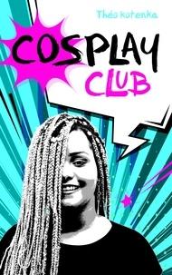 Théo Kotenka - Cosplay Club.