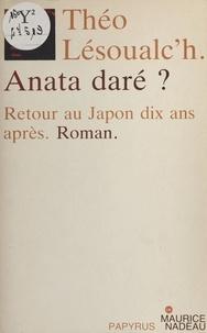 Théo Lesoualc'h - Anata daré ? Retour au Japon dix ans après.