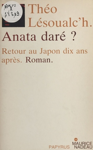Anata daré ? Retour au Japon dix ans après