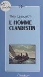 Théo Lesoualc'h - L'homme clandestin.