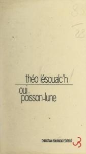 Théo Lesoualc'h - Oui, poisson-lune.