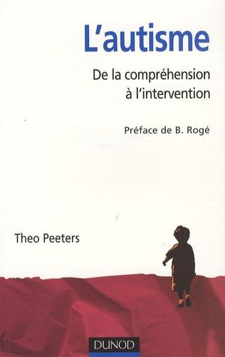 Théo Peeters - L'autisme - De la compréhension à l'intervention.
