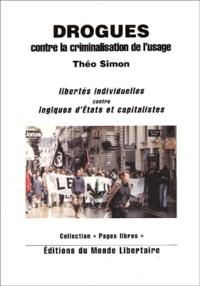 Théo Simon - Drogues - Contre la criminalisation de l'usage.