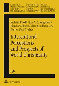 Theo Sundermeier et Jan a.b. Jongeneel - Intercultural Perceptions and Prospects of World Christianity.