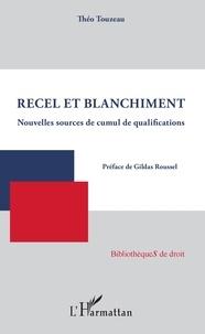 Théo Touzeau - Recel et blanchiment - Nouvelles sources de cumul de qualifications.