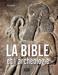 Théo Truschel - La bible et l'archéologie.