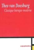 Théo Van Doesburg - Classique-Baroque-Moderne.