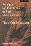 Théo Van Doesburg - Theo Van Doesburg, Principes fondamentaux de l'art néo-plastique.