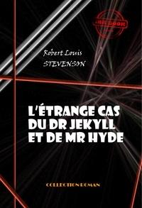 Théo Varlet et Robert-Louis STEVENSON - L'étrange cas du Docteur Jekyll et Mister Hyde - édition intégrale.