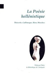 Théocrite et  Callimaque - La poésie hellénistique - IIIe-IIe siècles.