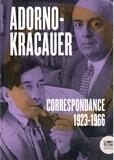 Theodor Adorno et Siegfried Kracauer - Correspondance 1923-1966.