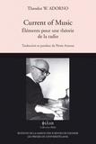 Theodor Adorno - Current of Music - Eléments pour une théorie de la radio.