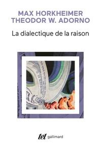 Theodor Adorno et Max Horkheimer - La dialectique de la raison - Fragments philosophiques.