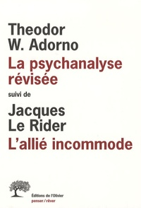 Theodor Adorno - La psychanalyse révisée, suivi de L'allié incommode.