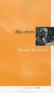 Theodor Adorno - Mes rêves.