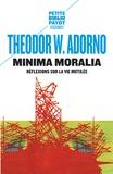 Theodor Adorno - Minima moralia - Réflexions sur la vie mutilée.