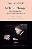 Theodor Adorno - Mots de l'étranger et autres essais - Notes sur la littérature II.
